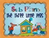 Sub Plans - The Three Little Pigs