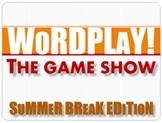 Summer Break - End of Year Wordplay Game Show
