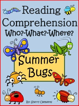 Summer Bugs - Reading Comprehension: Who? What? Where?