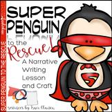 Penguin - Writing -Narrative - Super Penguin to the Rescue