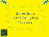 Superhero Anti-Bullying Posters
