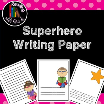 Superhero Writing Paper (Journals)