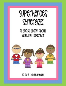 Superheroes Synergize: a Social Story about Working Together
