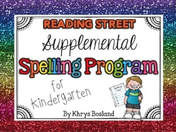 Supplemental Spelling Program for Kindergarten {Reading St