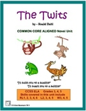 THE TWITS Common Core Aligned Novel Unit