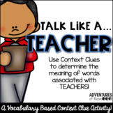 Talk Like a Teacher - A Context Clue Activity