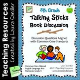 Talking Sticks Book Discussion (5th Grade CCSS Aligned)