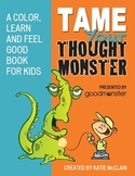 Tame Your Thought Monster: A Color, Learn and Feel Good Bo