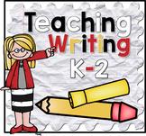 Teaching Writing K-2