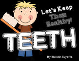 Teeth: Keep Your Teeth Healthy