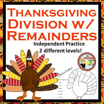Thanksgiving Math - Division w/ Remainders  (Leftover Turkey!)