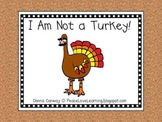 Thanksgiving Emergent Reader - I Am Not A Turkey!