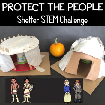 Thanksgiving STEM Design Challenge: Protect-a-Pilgrim