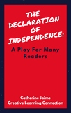 The Declaration of Independence: A Play For Many Readers