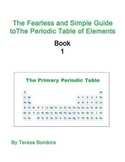 The Fearless and Simple Guide to the Periodic Table of Ele