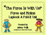 """The Force is With Us!""- Force and  Motion Lapbook Unit"