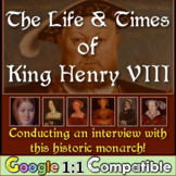 King Henry VIII & His Life and Times! Students investigate