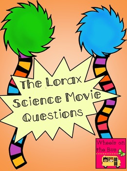 The Lorax Science Movie Questions