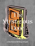 The Mysterious Door:  A Narrative Writing Project
