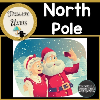 The North Pole Unit: Thematic Common Core Curricular Essentials