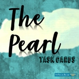 The Pearl Task Cards with Bonus Worksheets and In-Class Es
