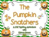 The Pumpkin Snatchers: A CVC Spelling Adventure with Elkon