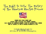 The Right to Vote: The History of the American Election Process
