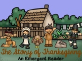 The Story of Thanksgiving An Emergent Reader