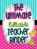 The Ultimate EDITABLE Teacher Binder