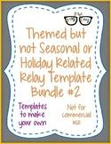 Themed NON Seasonal/Holiday Relay template BUNDLE#2 ALL 13