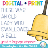 There Was an Old Lady Who Swallowed A Bell: Speech & Langu