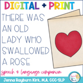 There Was an Old Lady Who Swallowed A Rose: Speech & Langu