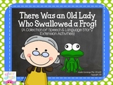 There Was an Old Lady Who Swallowed a Frog: Speech & Langu