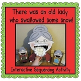 There was an Old Lady Who Swallowed Some Snow! (Sequencing