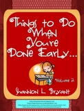 Things to Do When You Are Done! Volume 2
