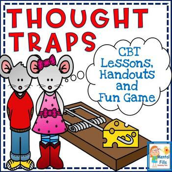 Thought Traps: Cognitive Behavioral (CBT) Activities for Depression & Anxiety
