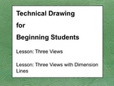 Three Views: Technical Drawing, Drafting 8 & 9