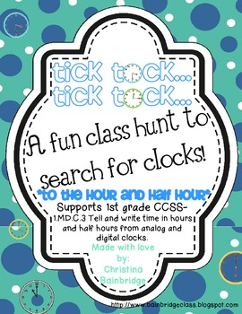 Tick Tock... Classroom or Hallway Telling Time Hunt- 1st g