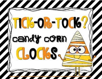 Tick-or-Tock Candy Corn Clocks