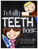 Totally Teeth - A Dental Health Unit for K-2