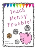 Touch Money Freebie!