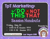TpT Marketing: Do This, Not That (2015 TpT  Conference Handouts)