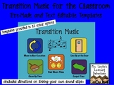 Transition Music for the Classroom: Pre-Made & Editable Templates