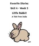 Treasures Reading Resources Unit 4, Week 5 (Little Rabbit)