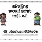 Treasures Unit 2.3 Spelling Word Sort 1st Grade