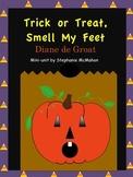 Trick or Treat, Smell My Feet by Diane de Groat mini unit