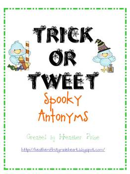Trick or Tweet- spooky antonyms