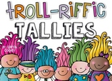 Troll-rific Tallies:  a tally unit