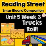 Trucks Roll! SmartBoard Companion Reading Street Kindergarten