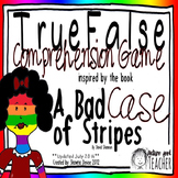 True False Comprehension Game inspired by A Bad Case of Stripes